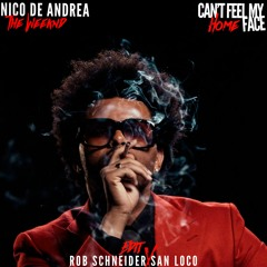 The Weeknd x Nico de Andrea - Can't Feel My Face x Home (Rob Schneider & San Loco Edit)