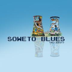 Soweto Blues (AJ Christou EDIT)