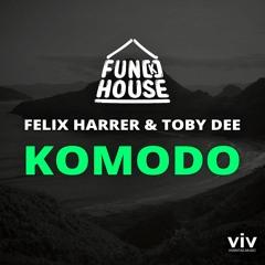 KOMODO - Fun[k]house, Felix Harrer & Toby DEE [FREE DOWNLOAD] Extended Mix
