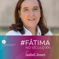 28. Fátima No Século XXI | Isabel Jonet