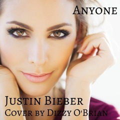 Justin Bieber Anyone Instrumental Cover By Dizzy O'Brian