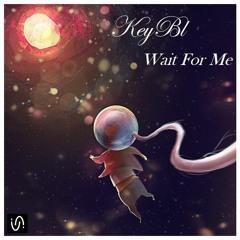 KeyBl - Wait For Me