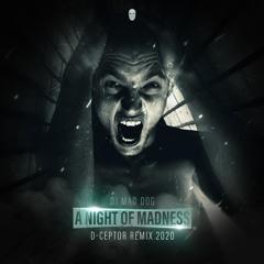 DJ Mad Dog - A Night Of Madness (D-Ceptor Remix 2020)