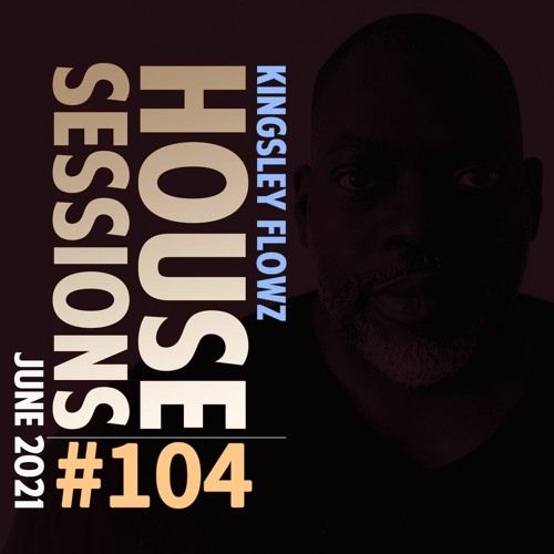 House Sessions #104 - June 2021