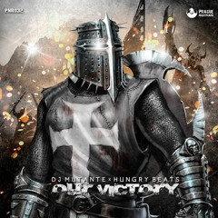 DJ Mutante X Hungry Beats - Our Victory