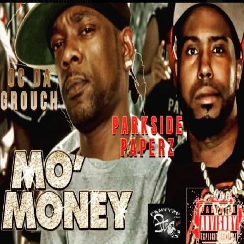 Parkside Paperz Ft Oc Da Grouch Mo Money
