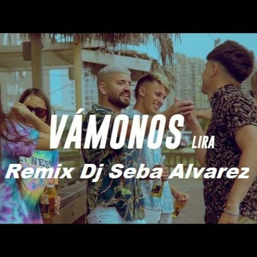 Lira - Vámonos Remix Dj Seba Alvarez
