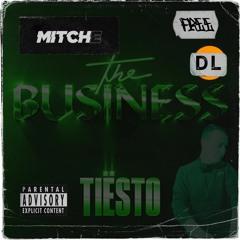 The Business - Tiesto (Mitch E Remix)