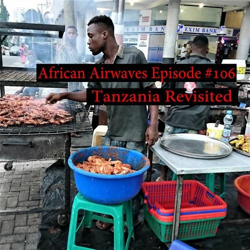 Episode #106 - Tanzania Revisited