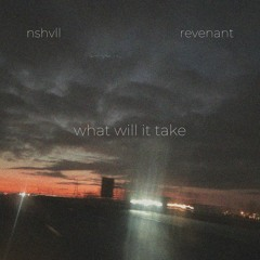 what will it take ft. revenant