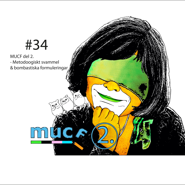 #34 MUCF del 2 - Metodologiskt svammel och bombastiska formuleringar.