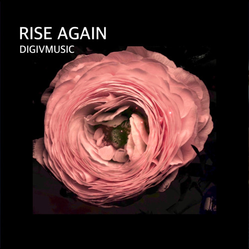RISE AGAIN by DIGIVMUSIC, classical ambient