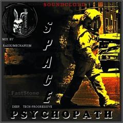 MECHANISM#  <<<  SPACE PSYCHOPATH  >>>        ....   [mix-by-rasik_mechanism]