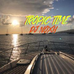 DJ Noxh - Tropic'Time