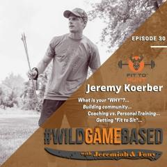 Jeremy Koerber  FIT TO HUNT - Episode 30 - October 22, 2020