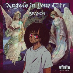 BEAMON - Angels In Your City (produced by xantu)