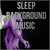 Sleep Background Music – Lullabies, Nature Sounds, Insomnia Therapy, Ambient Music, Relaxing Massage, Serenity Music, Relaxation