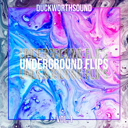 Duckworthsound - Underground Flips Vol.1 [EP]