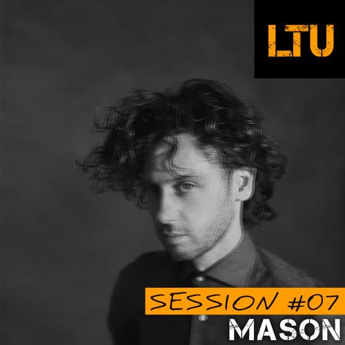 Mason - LTU Session #07 | Free Download