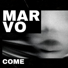 Marvo - Come (Original Mix)