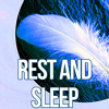 Rest and Sleep - Meditation, Soothing Music, Lullabies, Relaxing Nature Sounds, Insomnia Therapy, Relax All Night