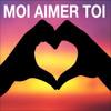 Moi Aimer Toi