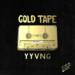 YYVNG - GOLD TAPE #7 [Gold Digger Tracks Only]