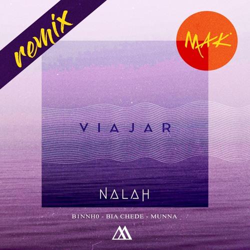 Nalah - Viajar (Mak Official Remix)