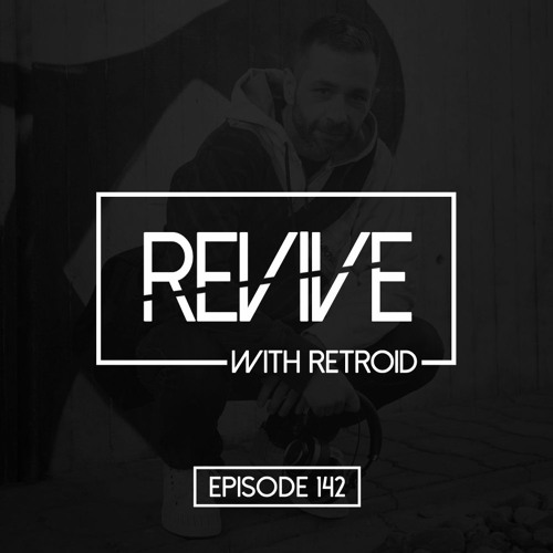 Download Retroid x Electrom - REVIVE 142 [2021] [Breaks Show] mp3