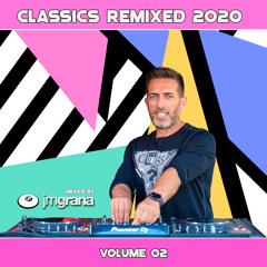 JM Grana Presents Classics Remixed 2020 Vol.02