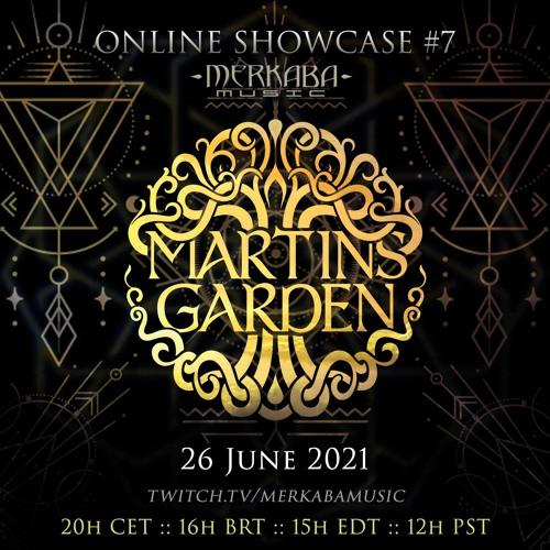 MARTINS GARDEN :: Merkaba Music Online Showcase #7 (26Jun21)