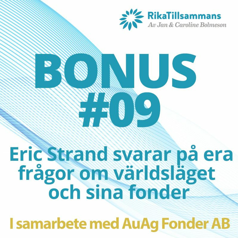 Bonus #09 - Eric Strand svarar på era lyssnarfrågor om världsläget, makroekonomi och sina fonder