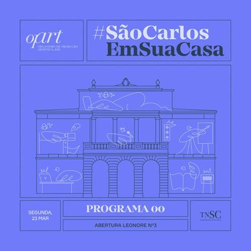 #SãoCarlosEmSuaCasa — ep.00 — Abertura Leonore Nº 3
