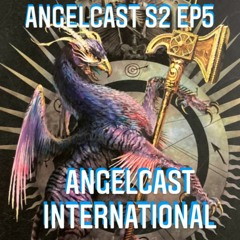 S2 Ep5: Angelcast International
