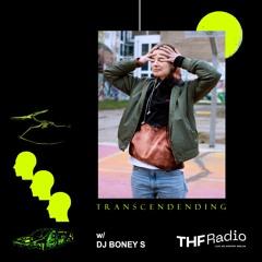 TRANSCENDING w/ DJ BONEY S - THF Radio 01.05.2021