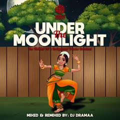 O Meri Neend Churane Remix - DJ DramaA - (Under The Moonlight)