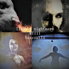 Ilona's nightmare - MT III