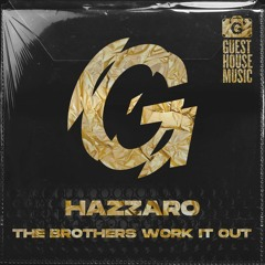 Hazzaro - The Brothers Work It Out