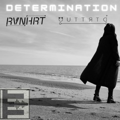 RVNHRT & Outtrtd - Determination [A Tribute To Our Loves One]
