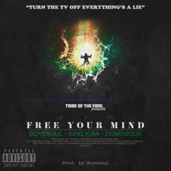 F.Y.M. Free Your Mind (feat. King Kiba & Dominique)Music Video Out Now! Link in description