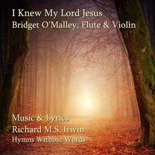 I Knew My Lord Jesus (Bridget O'Malley) - Flute & Violin