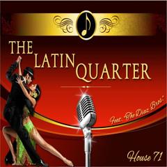 The Latin Quarter (Diaz Brother's Latin House Remix)