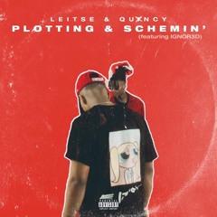 Plotting & Scheming ft  Quxncy & IGNOR3D