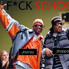 F*CK SCHOOL (ft. zKappa)