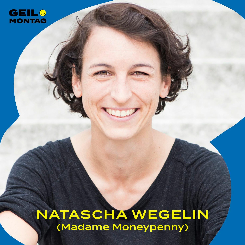 Natascha Wegelin (Madame Moneypenny): Wie werden Frauen finanziell unabhängig?