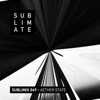 Sublimix #49 - Æther State