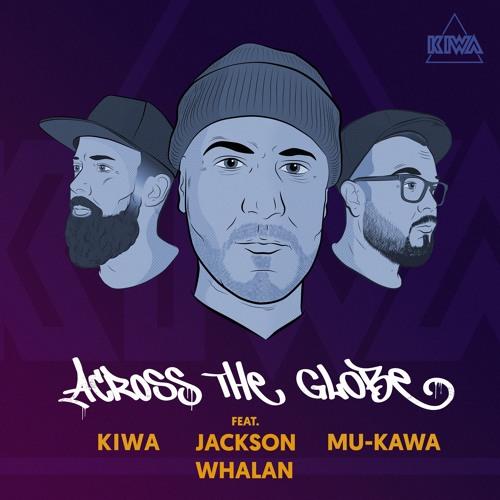 KIWA feat. Jackson Whalan - Across the Globe