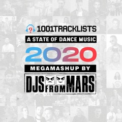 Djs From Mars - 1001Tracklists A State Of Dance Music 2020 Megamashup Mix (50 Tracks In 12 Minutes)