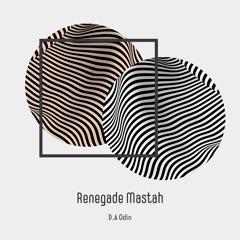 D.A Odin-Renegade Mastah(Original Mix)