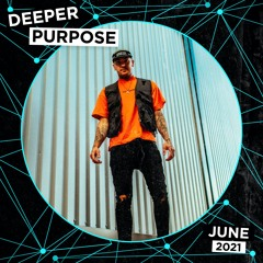 Deeper Purpose - June 2021 Mix